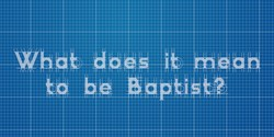 WhatDoesItMeanToBeBaptist Card